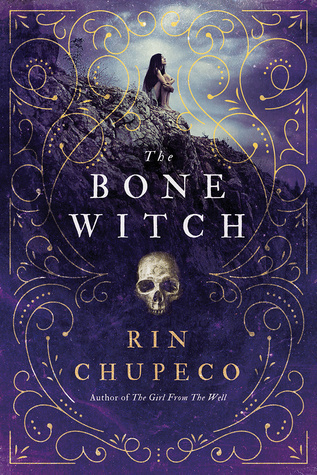 The Bone Witch (The Bone Witch, #1) by Rin Chupeco